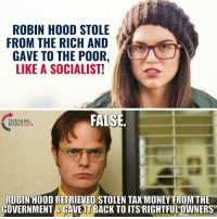 #TaxationIsTheft: ROBIN HOOD STOLE  FROM THE RICH AND  GAVE TO THE POOR,  LIKE A SOCIALIST!  FALSE  TURNING  POINT USA  ROBIN HOOD RETRIEVED STOLEN TAX MONEY FROM THE  GOVERNMENT&  GAVEIT BACK TO ITS RIGHTFUL OWNERS #TaxationIsTheft