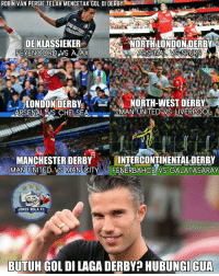 Arsenal, Chelsea, and Memes: ROBIN VAN PERSIE TELAH MENCETAK GOL DI DERBY  Emirates  NORTH LONDON DERBY  DEKLASSIEKER  FEYENOORD vs AJAX  ARSENAL SPURS  NORTH-WEST DERBY  LONDON DERBY  MAN UNITED VS LIVERPOOL A  ARSENAL VS CHELSEA  MANCHESTER DERBY  INTERCONTINENTALDERBY  MAN UNITED VS MAN CITY  FENERBAHCE VS GALATASARAY  JOKES BOLA FC  BUTUH GOL DI LAGA DERBY? HUBUNGIGUA Robin Van Persie kini telah mencetak gol di 6 laga Derby. Striker ubanan Spesialis Derby 🔥🔥