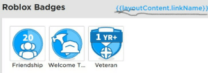 Love, Friendship, and Roblox: Roblox Badges  {{layoutContent.linkName}  1 YR+  20  Friendship Welcome T...  Veteran I love the new ROBLOX update, it's so informative!