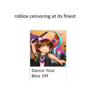 Roblox Censoring At Its Finest Dance Your Blox Off Gg Funny Meme On Me Me