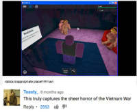 Roblox War Memes Roblox Rea Middle Roblox Inappropriate Place Avi Toasty 8 Months Ago This Truly Captures The Sheer Horror Of The Vietnam War Reply 2853 Vietnam Meme On Me Me