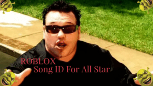 Roblox Song Id For All Star Roblox Song Id For All Star Shrek