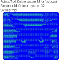 Roblox Troll Delete System 32 For Fps Boost Six Year Old Deletes