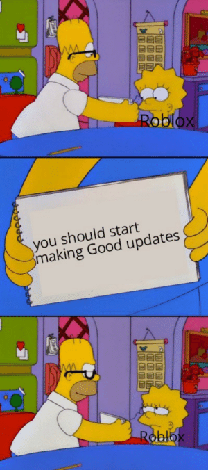 True, Good, and Roblox: Roblox  you should start  making Good updates  Roblox  G True