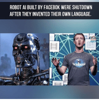 Oh shit... (follow @the8tech for the best tech posts): ROBOT Al BUILT BY FACEBOK WERE SHUTDOWN  AFTER THEY INVENTED THEIR OWN LANGUAGE.  face book Oh shit... (follow @the8tech for the best tech posts)