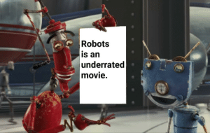 More of the best memes at http://mountainmemes.tumblr.com: Robots  is an  underrated  movie. More of the best memes at http://mountainmemes.tumblr.com