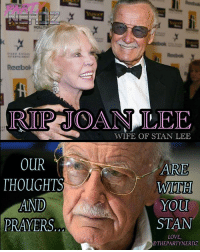 Crazy, Family, and Love: Rocbok  Reabok  RP JOAN LEE  WIFE OF STAN LEE  OUR  THOUGHTS  AND  PRAYERS.  ARE  WiTH  YOu  STAN  LOVE,  @THEPARTYNERDZ RIP JoanLee ❤️😢😢😢 . . The wife of StanLee passed away today. They were married for 69 years & Stan ALWAYS talked about how crazy in love with her he still was after all these years🙏 . . Everyone PLEASE PLEASE PRAY for Stan Lee's Health and heart. Heartbreak is VERY difficult to overcome for older couples who lose a loved one. We can ONLY IMAGINE the pain STAN is feeling right now.💔 We Love you Stan! . . RIPJoanLee Love family marvel spiderman heartbreak rip sorrow homecoming ironman comicbook sad captainamerica thor hulk avengers prayers comiccon cosplay legend gotg