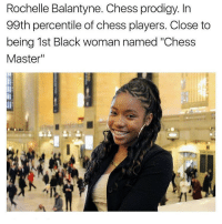 "Memes, Chess, and Masters: Rochelle Balantyne. Chess prodigy. In  99th percentile of chess players. Close to  being 1st Black woman named ""Chess  Master This made me smile 💚 You gotta respect intelligence :) Big ups sister, much respect & love ❤️ chakabars"