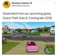 Game, Games, and Dank Memes: Rockstar Games  @RockstarGames  Screenshot from our upcoming game,  Grand Theft Auto 6. Coming late 2018.  WIK  MART Yup that's a preorder