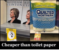 Memes, fb.com, and Mega: RODHAMRCO  CLINTONİCLI|||  MEGA = 4 ROLLS IN 1  6 MEGA 24 REGULAR  WHAT HAPPENEL VFİAT  QUILTED  NORTHERN  ULTRA  SOFT& STRONG  CLEANSTRETC  dearance  $4.00  6.99  4.99  fb. com/MentallyEmancipated  PPENED  Cheaper than toilet paper Still not buying it