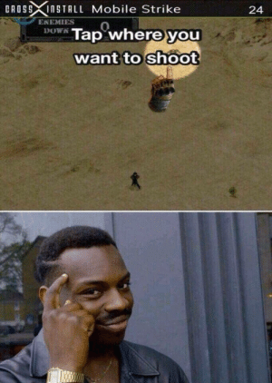 meirl: Rog ingTALL Mobile Strike  24  ENEMIES0  DW Tap where you  to shoot  want meirl