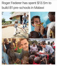 What a legend (off-topic) 🙌 @rogerfederer: Roger Federer has spent $13.5m to  build 81 pre-schools in Malawi What a legend (off-topic) 🙌 @rogerfederer