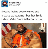 Awwwww🐶: Rogue NASA  @Rogue NASA  NASA  If you're feeling overwhelmed and  anxious today, remember that this is  Leland Melvin's official NASA picture. Awwwww🐶