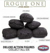 Action Figures: ROGUE ONE  A STAR WARS STORY  JYN ERSO  CASSIAN ANDOR  ORSON KRENNIC  CHIRRUT IMWE  BAZE MALBUS  K-2SO  DELUXE ACTION FIGURES  COLLECT ALL SIX  KINGSFORD