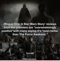 """Gosh this makes me even more excited!! starwarsfacts: Rogue One: A Star Wars Story reviews  from the premiere are """"overwhelmingly  positive' with many saying it's """"even better  than The Force Awakens.""""  Fact #68  @Starwarsfacts Gosh this makes me even more excited!! starwarsfacts"""
