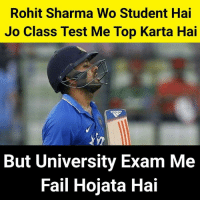 😂😂: Rohit Sharma Wo Student Hai  Jo Class Test Me Top Karta Hai  But University Exam Me  Fail Hojata Hai 😂😂
