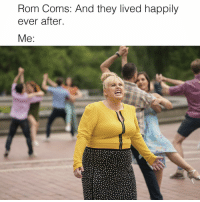 Girl Memes, Ever After, and Rom: Rom Coms: And they lived happily  ever after Of course they did🙄. Make sure to see @isntitromantic only in theaters 2-13! ad
