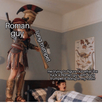 Invest in the Romans'! via /r/MemeEconomy http://bit.ly/2Q6C4sY: Roman  guy  me trying to gure outwhat  the  fuck anooman guy withi long  trumpet isdoingtin mvroom Invest in the Romans'! via /r/MemeEconomy http://bit.ly/2Q6C4sY