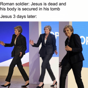 Jesus, Roman, and Soldier: Roman soldier: Jesus is dead and  his body is secured in his tomb  Jesus 3 days later: