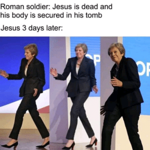roman soldier: Roman soldier: Jesus is dead and  his body is secured in his tomb  Jesus 3 days later:  OP  OF
