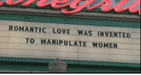 Love, Women, and Romantic: ROMANTIC LOVE WAS INVENTED  TO MANIPULATE WOMEN