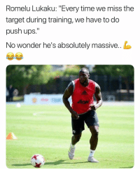 """Memes, Target, and Ups: Romelu Lukaku: """"Every time we miss the  target during training, we have to do  push ups.""""  No wonder he's absolutely massive.. DM this to someone 😂"""