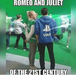 Dank, Memes, and Target: ROMEO AND JULIET  STA  OFTHE 21ST CENTUR Why is this actually true by super-bloop MORE MEMES