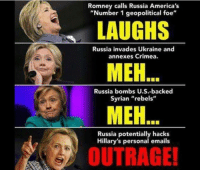 """America, Meh, and Memes: Romney calls Russia America's  """"Number 1 geopolitical foe  LAUGHS  Russia invades Ukraine and  annexes Crimea.  MEH  Russia bombs U.S.-backed  Syrian """"rebels""""  MEH  Russia potentially hacks  Hillary's personal emails  OUTRAGE! (GC)"""