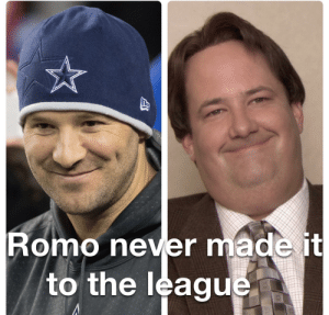 If he never made it: Romo never made it  to the league If he never made it