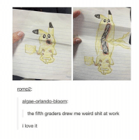 flossing: romp2:  algae-orlando-bloom:  the fifth graders drew me weird shit at work  i love it flossing