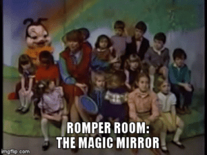 romper room magic mirror - Imgflip: ROMPER ROOM:  THE MAGIC MIRROR  imgflip.com romper room magic mirror - Imgflip