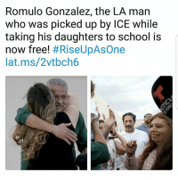 Family, Memes, and News: Romulo Gonzalez, the LA man  who was picked up by ICE while  taking his daughters to school is  now free! #RiseUpAsOne  lat.ms/2vtbch6 Someone's cutting onions 😢💕 Romulo has been detained for months and we got a chance to meet his family while he was still detained. This is such great news! This is ImmigrantJustice Via @calendow