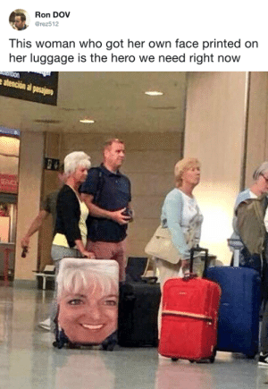 Target, Tumblr, and Twitter: Ron DOV  @rez512  This woman who got her own face printed on  her luggage is the hero we need right now tastefullyoffensive:  (via rez512)