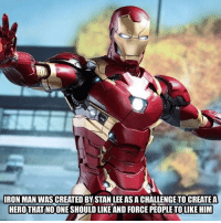 Memes, Stan, and Stan Lee: RON MAN WAS CREATED BY STAN LEE AS A CHALLENGE TO CREATEA  HERO THAT NO ONE SHOULD LIKE AND FORCE PEOPLE TOLIKE HIM Go check the link in my bio if you're in the market for a new chair use code (GAMER) 4th of July sale