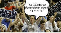 Ron Paul: RON PAUL  2012  STORE AMERICA  The Libertarian  Gynecologist cured  my apathy!