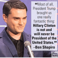 Hillary Clinton, Memes, and News: Ron Sache) pictura-allianca/dpelAP hagas  5Most of all  President Trump  brought us  one really  fantastic thing:  Hillary Clinton  is not and  will never b  President of the  United States.33  Ben Shapiro  FOX  NEWS  c ha nnel In his speech at CPAC2018, @officialbenshapiro praised President @realDonaldTrump's first year in office.