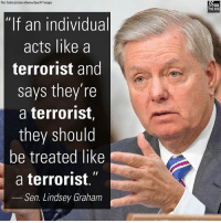"Memes, New York, and News: Ron Sachs/picture-alliance/dpa/APImages  FOX  NEWS  ""If an individual  acts like a  terrorist and  says they're  a terrorist,  they should  be treated like  a terrorist.""  Sen. Lindsey Graham ""[President DonaldTrump] understands the difference between a terrorist and a common criminal."" Senator LindseyGraham said a terrorist who mowed down more than 20 people with a truck in New York City must be held as an ""enemy combatant."""