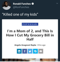 """Blackpeopletwitter, Kids, and Mom: Ronald Funches e  @RonFunches  """"Killed one of my kids""""  PO P SUGA R.  I'm a Mom of 2, and This Is  How I Cut My Grocery Bill in  Half  Angela Anagnost Repke 8 hrs ago  in <p>Fed one to the other like an everlasting gobstopper (via /r/BlackPeopleTwitter)</p>"""