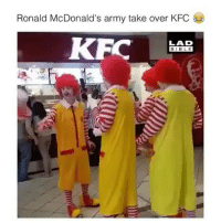 McDonalds take over at KFC 😂: Ronald McDonald's army take over KFC  LAD  BIBL E McDonalds take over at KFC 😂