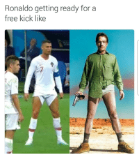 Soccer, Sports, and Free: Ronaldo getting ready for a  free kick like Hike those shorts up a little more bruv 🤣