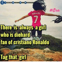 Tagging myself😁😁 #Era: RONALDO  There is always a girl  who is diehard  fan of Cristiano Ronaldo  Tag that girl Tagging myself😁😁 #Era