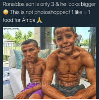 Wow this gives me a whole new outlook to life 😍 truly inspiring! @hoodcumedy: Ronaldos son is only 3 & he looks bigger  This is not photoshopped! 1 like-1  food for Africa人  @HoodCumedy Wow this gives me a whole new outlook to life 😍 truly inspiring! @hoodcumedy