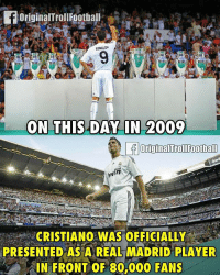 Football, Memes, and Real Madrid: RONALDU  ON THIS -DAY IN 2009  in  CRISTIANO WAS OFFICIALLY  PRESENTED AS A REAL MADRID PLAYER  IN FRONT OF 80,000 FANS What a day 🔥⚽️ ... 🔹FREE FOOTBALL EMOJI'S --> LINK IN OUR BIO!!! ➡️Credit: OriginalTrollFootball