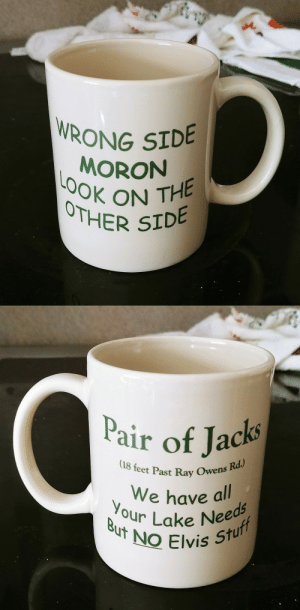 Friends, Jealous, and Love: RONG SIDEB  MORON  OON THE  OTHER S   air of Jacks  (18 feet Past Ray Owens  We have al  d5  our Lake Nee  NO Elvis Stu  เง kaible: disembodiedbutts:  shiftythrifting:  This is arguably me and my friends' best thrift find ever.  i'm deeply jealous   I love merchandise that clearly has a complicated story behind it that no one could ever explain