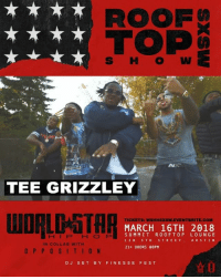 Friday, Memes, and Wshh: ROOF  TOP  S HOW  ULL  TEE GRIZZLEY  TICKETS: WSHHSXSW.EVENTBRITE.COM  MARCH 16TH 2018  SUMMIT ROOFTOP LOUNGE  126 STH STREET AUSTIN  21+ DOORS 08PM  HIP HOP  IN COLLAB WITH  O PPOSITION  DJ SET BY FINESSE FEST Friday (March 16th) we're taking over Austin, Texas for SXSW🚨😈 ticket link in bio‼️ almost sold out. WSHH @weareopposition 6IX9INE TeeGrizzley RichTheKid YBNNahmir YFNLucci LilBaby Smokepurpp Ralo LilMosey PesoDaMafia TrapDinero GYDre Austin Texas SXSW