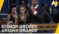 Ariana Grande was just trying to honor Aretha Franklin with a song. Then, this bishop put his arm around her and groped her.: ROPES LORD, ONE FAIT  ARIANA GRANDE Ariana Grande was just trying to honor Aretha Franklin with a song. Then, this bishop put his arm around her and groped her.
