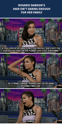 """<p><a href=""""http://www.nbc.com/the-tonight-show/segments/7621"""" target=""""_blank"""">Rosario Dawson has to step it up</a> if she wants her haircut to impress her family.</p>: ROSARIO DAWSON'S  HAIR ISN'T DARING ENOUGH  FOR HER FAMILY   #FALLONTONIGHT  IF YOULOOKATI MY MOM'STWITTER PROFILE SHE'S GOT THE  COOLEST PICTURE ON THE PLANET.SHE'S GOTAMOHAWK.   #FALLONTONIGHT  SO LITERALLY WHEN I SHAVED HALF OF MY HEAD,  MY FAMILY WAS LIKE   #FALLONTONIGHT  YAWNS* <p><a href=""""http://www.nbc.com/the-tonight-show/segments/7621"""" target=""""_blank"""">Rosario Dawson has to step it up</a> if she wants her haircut to impress her family.</p>"""