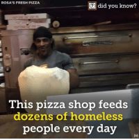 With Pay-It-Forward Pizza, pizza and compassion are the name of the game. 🙌 🍕  (via Did You Know): ROSA'S FRESH PIZZA  did you know?  This pizza shop feeds  dozens of homeless  peopl  e every day With Pay-It-Forward Pizza, pizza and compassion are the name of the game. 🙌 🍕  (via Did You Know)