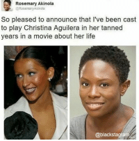 Black Lives Matter, Life, and Memes: Rosemary Akinola  @Rosemary Akinola  So pleased to announce that l've been cast  to play Christina Aguilera in her tanned  years in a movie about her life  @blackstagram It is like we are in some parallel universe. Blackstagram👑 hotnews black africanamerican blacklivesmatter blackunity blackis melanin icantbreath neverforget sayhername blackhistorymonth blackpride blackandproud dreamchasers blackgirls blackwomen blackman westandtogether proudtobeblack blackbusiness