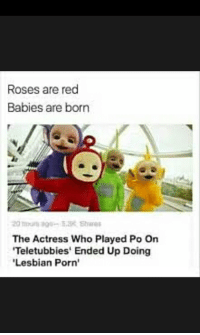 """<p>The truth via /r/dank_meme <a href=""""http://ift.tt/2qQj7TE"""">http://ift.tt/2qQj7TE</a></p>: Roses are red  Babies are born  The Actress Who Played Po On  Teletubbies Ended Up Doing  Lesbian Porn <p>The truth via /r/dank_meme <a href=""""http://ift.tt/2qQj7TE"""">http://ift.tt/2qQj7TE</a></p>"""